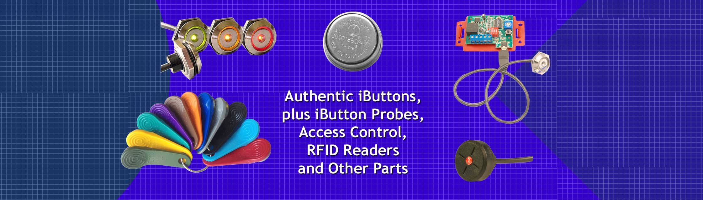 Authentic iButtons, plus iButton Probes, Access Control, RFID Readers and other parts